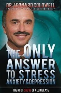 The Only Answer To Stress Anxiety and Depression by Dr. Leonard Coldwell