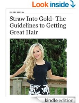 Straw Into Gold- The Guidelines to Getting Great Hair