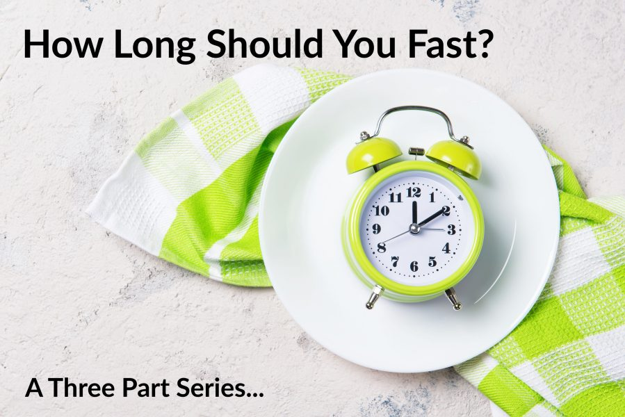 How Long Should You Fast?